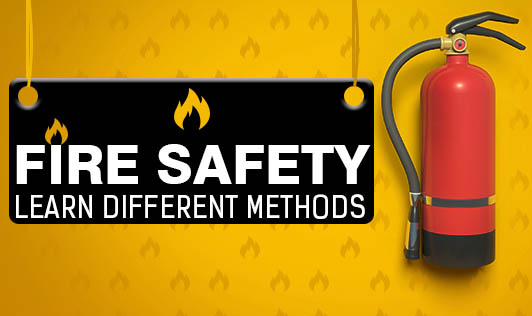 Fire Safety - Learn Different Methods