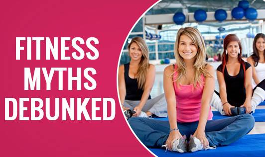 Fitness Myths Debunked