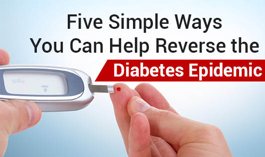 Five Simple Ways You Can Help Reverse the Diabetes Epidemic