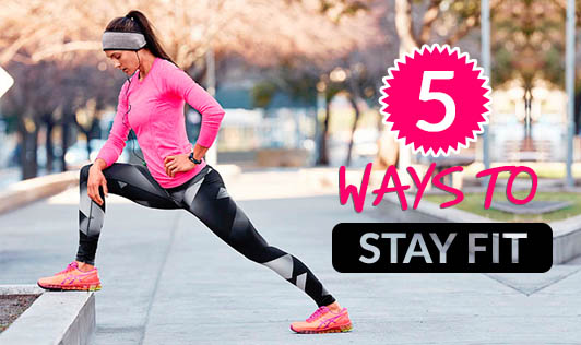Five Ways to Stay Fit