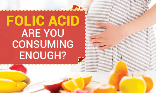 Folic Acid - Are you Consuming Enough?