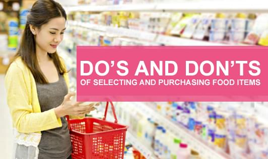 Do's And Don'ts Of Selecting And Purchasing Food Items