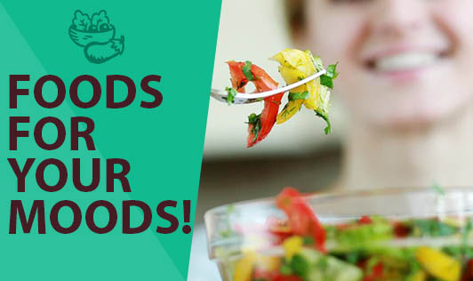 Foods for your Moods!