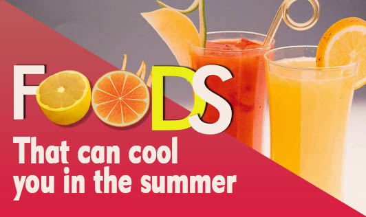Foods that can cool you in the summer
