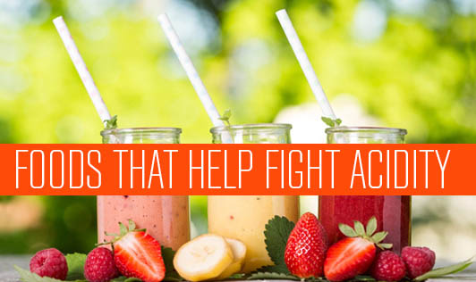 Foods that help fight acidity
