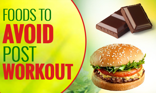 Foods to Avoid Post Workout