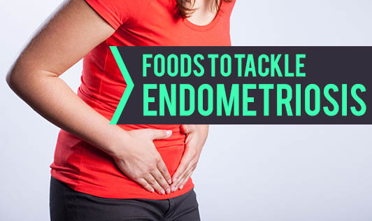 Foods to tackle Endometriosis