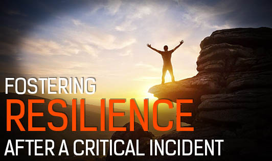Fostering resilience after a critical incident