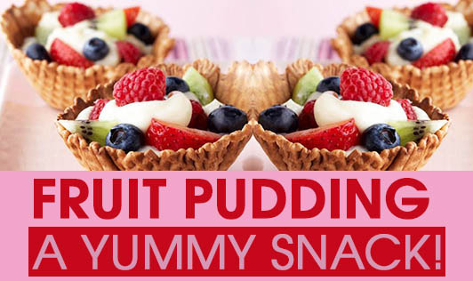 Fruit Pudding - A Yummy Snack!