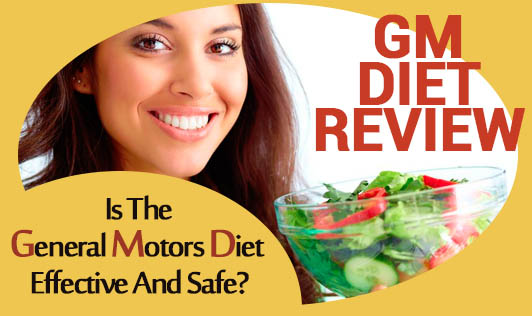 GM Diet Review – Is The General Motors Diet Effective And Safe?