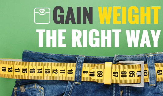 Gain Weight the Right Way
