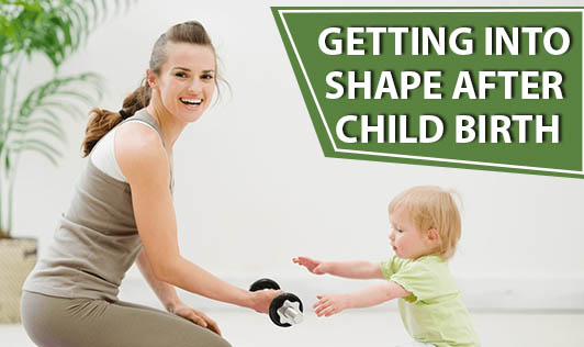 Getting Into Shape After Child Birth