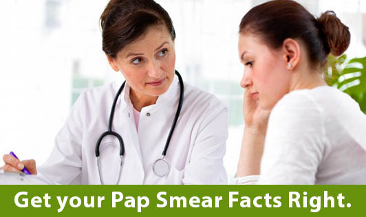 Get your Pap Smear Facts Right.