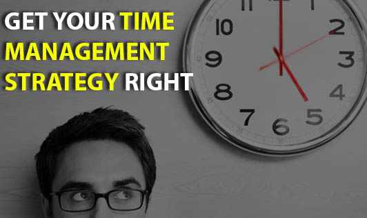 Get your time management strategy right