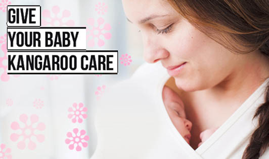 Give Your Baby Kangaroo Care