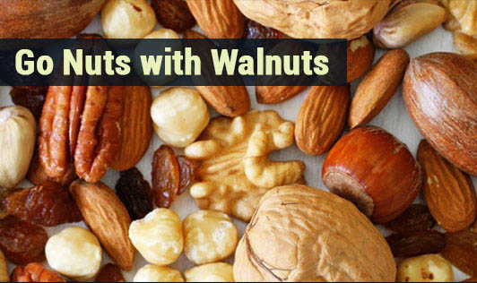 Go Nuts with Walnuts