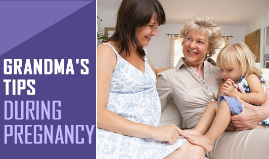 Grandma's Tips During Pregnancy