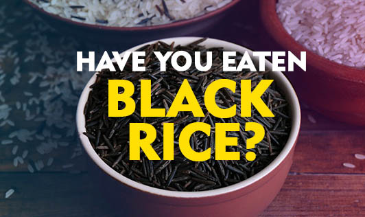 Have You Eaten Black Rice?