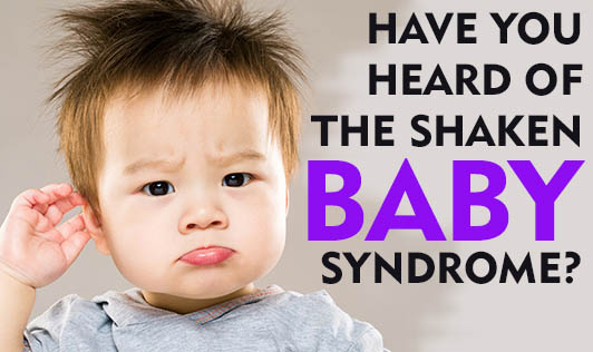 Have You Heard Of The Shaken Baby Syndrome?