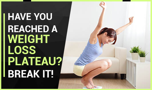 Have you reached a Weight Loss Plateau? Break it!