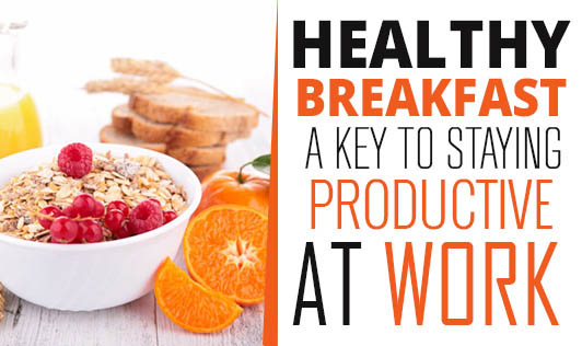 Healthy Breakfast: A key to staying productive at work
