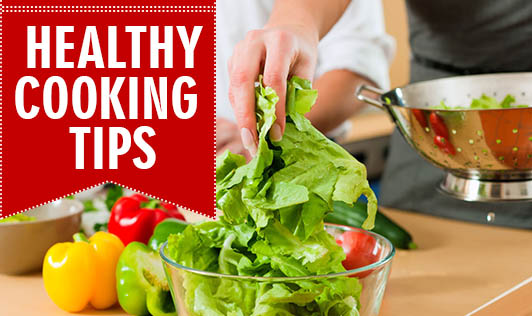 Healthy Cooking Tips for Healthier You