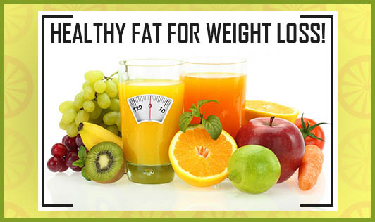 Healthy Fat for Weight Loss!