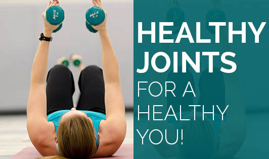 Healthy Joints for a Healthy You!