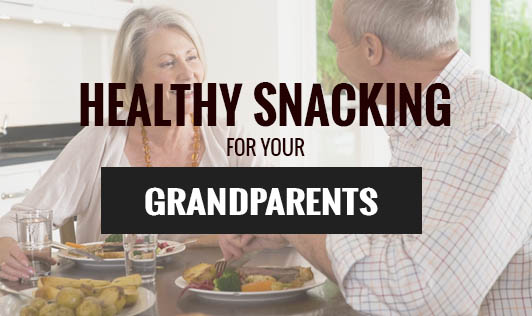 Healthy Snacking for your Grandparents