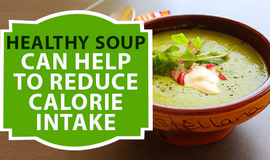 Healthy Soup Can Help To Reduce Calorie Intake