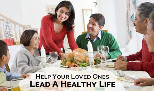 Help Your Loved Ones Lead A Healthy Life