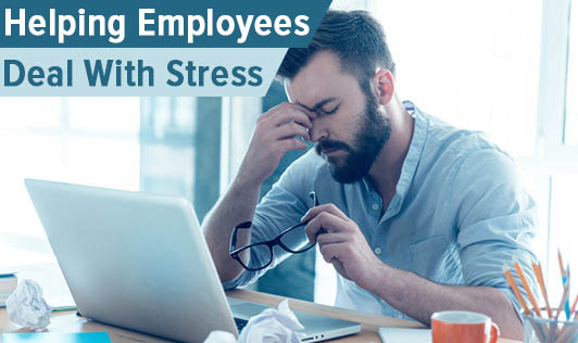Helping Employees Deal With Stress