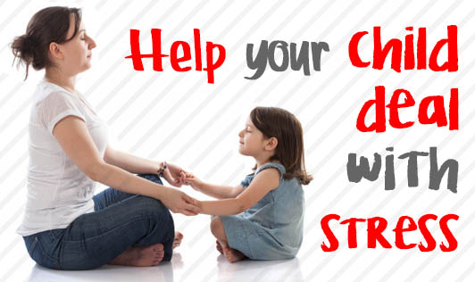 Help your child deal with stress