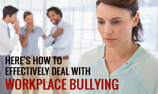 Here's how to effectively deal with workplace bullying