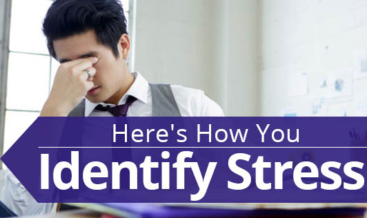 Here's how you identify stress
