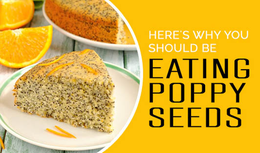 Here's why you should be eating poppy seeds