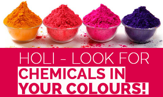 Holi - Look for Chemicals in Your Colours!