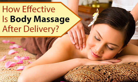 How Effective Is Body Massage After Delivery?