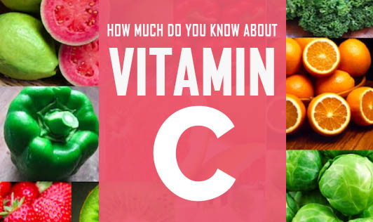 How Much Do You Know About Vitamin C?