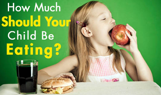 How Much Should Your Child Be Eating?