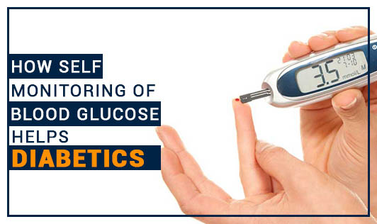 How Self Monitoring of Blood Glucose helps Diabetics