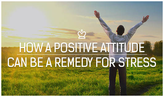 How a positive attitude can be a remedy for stress