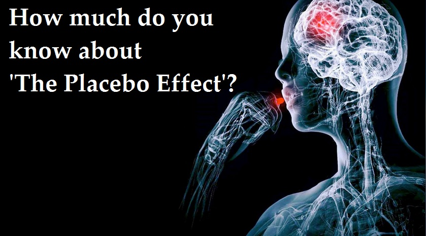 How much do you know about 'The Placebo Effect'?