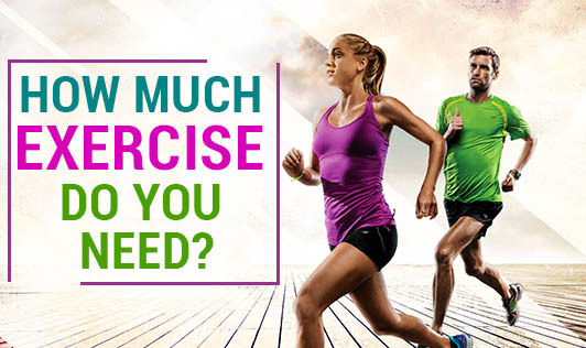 How much exercise do you need?