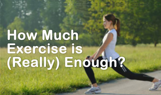 How much exercise is really enough?