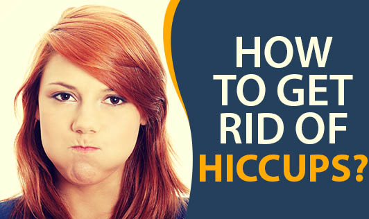 How to Get Rid Of Hiccups?