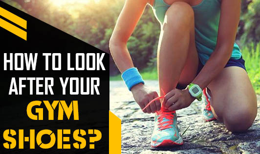How to Look After Your Gym Shoes?