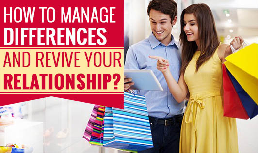How to Manage Differences and Revive Your Relationship?