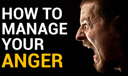 How to Manage Your Anger