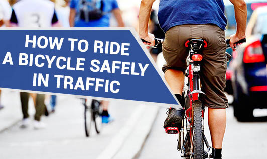 How to Ride a Bicycle Safely in Traffic
